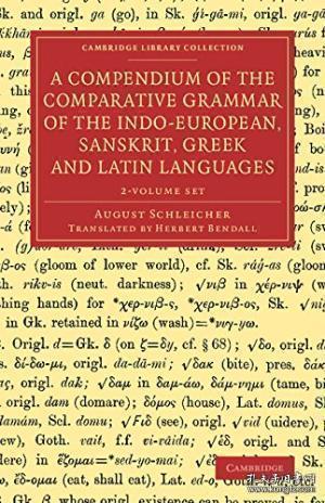 A Compendium Of The Comparative Grammar Of The Indo-european Sanskrit Greek And Latin Languages 2-印欧梵语希腊语和拉丁语比较语法概要2