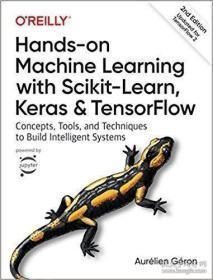Hands-on Machine Learning With Scikit-learn, Keras, And Tensorflow-使用Scikit learn、Keras和Tensorflow进行实际的机器学习