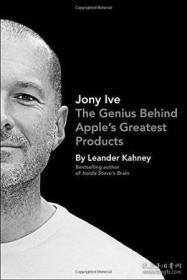 Jony Ive  The Genius Behind Apple's Greatest Pro
