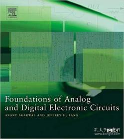 Foundations Of Analog And Digital Electronic Circuits (the Morgan Kaufmann Series In Computer Architecture And Design)-模拟和数字电子电路基础(摩根考夫曼计算机体系结构与设计系列)