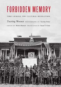 Forbidden Memory: Tibet During the Cultural Revolution