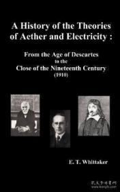 A History Of The Theories Of Aether And Electricity-以太和电学理论史