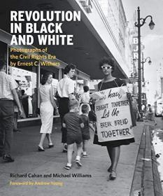 Revolution in Black and White: Photographs of the Civil Rights Era by Ernest C. Withers