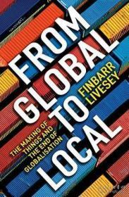 From Global to Local:The Making of Things and the End of Globalization