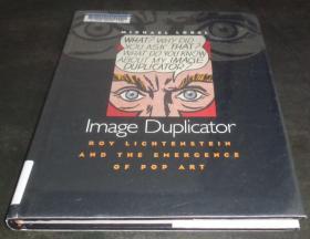 2手英文 Image Duplicator: Roy Lichtenstein and the Emergence of Pop Art 罗伊利希滕斯坦 图书馆用书 saa57