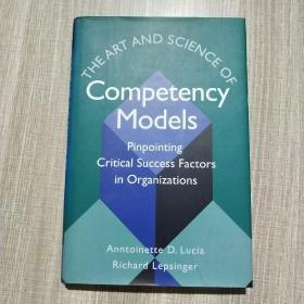 The Art And Science Of Competency Models: Pinpointing Critical Success Factors In Organizations  9780787946029