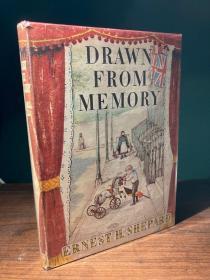 Drawn from Memory(E.H.谢泼德《画自记忆》,插画大家的回忆录,自配丰富插图,布面精装,带护封,1957年美国初版)