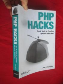 PHP Hacks: Tips & Tools For Creating Dynamic Websites  (小16开)       【详见图】