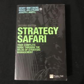 Strategy Safari:Complete Guide Through the Wilds of Strategic Management, 2nd ed.