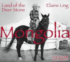 2010年出版,LING, Elaine著 《蒙古:鹿石的土地. 》116幅藝術插圖 精裝16開,180頁。