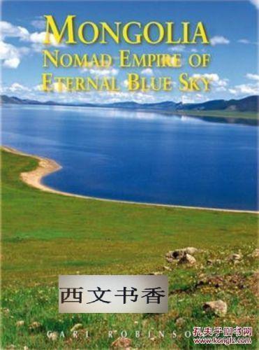 2010年出版 《蒙古:游牧帝國永恒的藍天 .》插圖 軟精裝16開536頁.