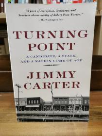 吉米·卡特总统 Turning Point : A Candidate, A State, and A Nation Come of Age by Jimmy Carter (美国总统)英文原版书