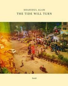 Shahidul Alam: The Tide Will Turn  潮流会转向 艺术书籍