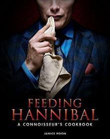Feeding Hannibal:A Connoisseur's Cookbook (预订直邮)