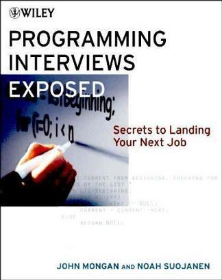 Programming Interviews Exposed:Secrets to Landing Your Next Job