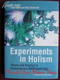 Experiments in Holism: Theory and Practice in Contemporary Anthropology(英语原版 精装本)整体主义实验:当代人类学的理论与实践