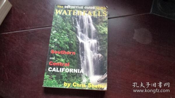 THE DEFINITIVE GUIDE TO THE WATERFALLS OF SOUTHERN AND CENTRAL CALIFORNIA