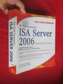 Dr. Tom Shinder's ISA Server 2006 Migration Guide(16开)  【详见图】