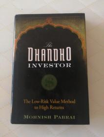 The Dhandho Investor:The Low - Risk Value Method to High Returns