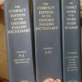 The Compact Edition of The Oxford English Dictionary (Volume I A—O ,Volume II P—Z ,Volume III A Supplement To The Oxford English Dictionary Volumes I—IV)