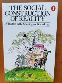 知识社会学-社会实体的建构 现实的社会建构 知识社会学论纲 The social construction of reality: a treatise in the sociology of knowledge 英文原版 [美] 彼得·伯格/[美] 托马斯·卢克曼 Peter L. Berger/Thomas Luckmann 现实的社会构建
