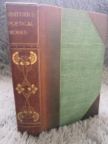 1898年  THE POETICAL WORKS OF JOHN GREENLEAF WHITTIER   私坊HATCHAROS 3/4真皮装帧  上书口刷金