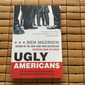Ugly Americans:The True Story of the Ivy League Cowboys Who Raided the Asian Markets for Millions