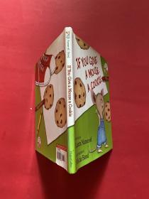 正版 If You Give a Mouse a Cookie:If You Give a Mouse a Cookie 要是你给老鼠吃饼干