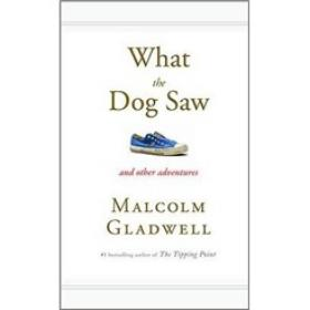 What the Dog Saw:And Other Adventures