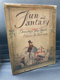 Fun and Fantasy:Drawings from Punch(E.H.谢泼德《乐趣与幻想》,发表在《笨拙》上的插画选,A.A.Milne作序,精装超大开本,罕见带护封,1927年珍贵英国初版)
