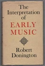 The Interpretation Of Early Music