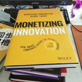 Monetizing Innovation:How Smart Companies Design the Product Around the Price