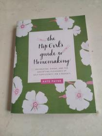 The Hip Girls Guide to Homemaking