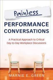 Painless Performance Conversations  进行无痛苦对话:关键日常工作场所讨论的实用方法