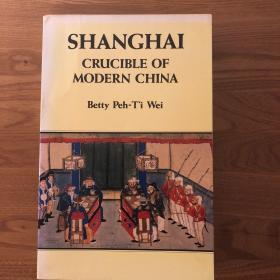 Shanghai Crucible of Modern China