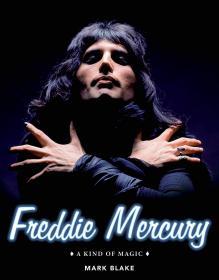 皇后乐队 Freddie Mercury: A Kind of Magic