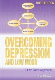 Overcoming Depression and Low Mood: A Five Areas Approach-克服抑郁和情绪低落:五个方面的方法