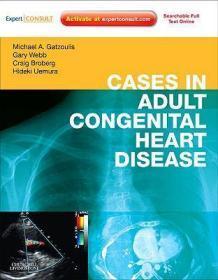 CasesinAdultCongenitalHeartDisease-ExpertConsult:OnlineandPrint