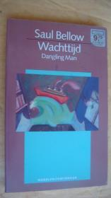 Saul Bellow: Wachttijd-Dangling Man   (Nobelprijswinnaar) 荷兰语原版 诺奖得主 索尔·贝娄 著