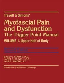 Travell & Simons' Myofascial Pain and Dysfunction: The Trigger Point Manual: Volume 1: Upper Half of Body-Travell&Simons的肌筋膜疼痛与功能障碍:触发点手册:第1卷:上腹部。。。