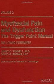 Myofascial Pain and Dysfunction: The Trigger Point Manual: Volume 2: The Lower Extremities-肌筋膜疼痛与功能障碍:触发点手册:第2卷:下肢