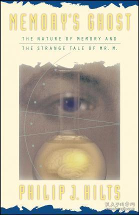 Memory'S Ghost:The Nature Of Memory And The Strange Tale Of Mr. M