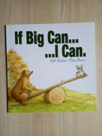 英文原版正版:If Big Can..... I Can