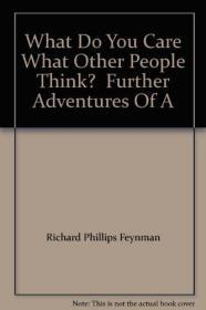 What Do You Care What Other People Think? Further Adventures Of A