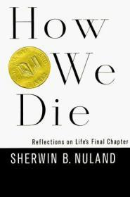 How We Die:Reflections on Life's Final Chapter