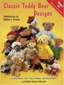 Classic Teddy Bear Designs-heirlooms To Make & Dress