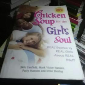 Chicken Soup for the Girls Soul: Real Stories by Real Girls About Real Stuff