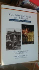 Von der Spaltung Zur Einheit 1945- 1990: Eine deutsche Chronik in Texten und Bildern 德文/法文/英文  三种语言对照 12开精装图文版