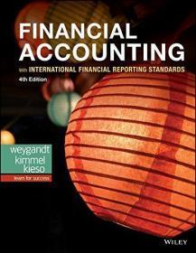 预订1-2周到货  Financial Accounting with International Financial Reporting Standards  英文原版 基于IFRS 财务会计原理和程序 国际财务报告准则 财务会计:IFRS 美国GAAP规则  杰里·J·韦安特(Jerry J.Weygandt) 会计与财务系列:韦安特&金梅尔财务会计  基于IFRS