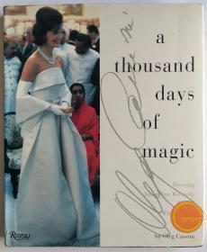 A Thousand Days of Magic: Dressing Jacqueline Kennedy for the White House(英文原版)